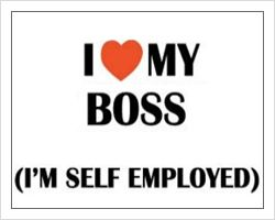 I love my boss… I'm self-employed.